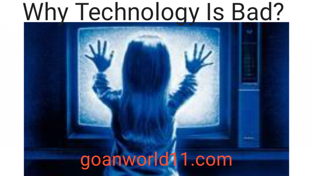 Why Technology is bad?