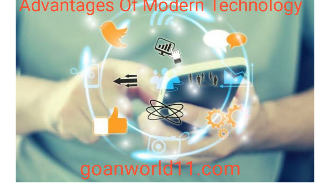 Advantages Of Modern Technology