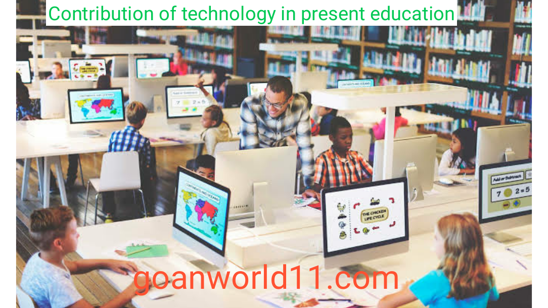 Contribution of technology in present education